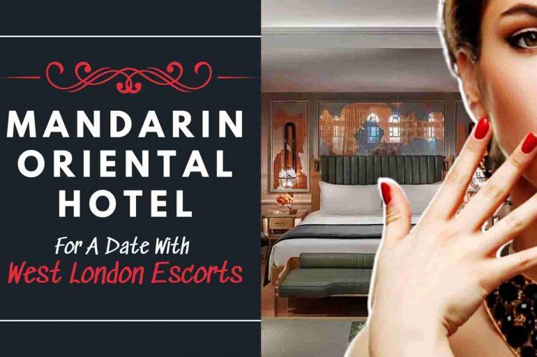 Mandarin Oriental Hotel Escorts